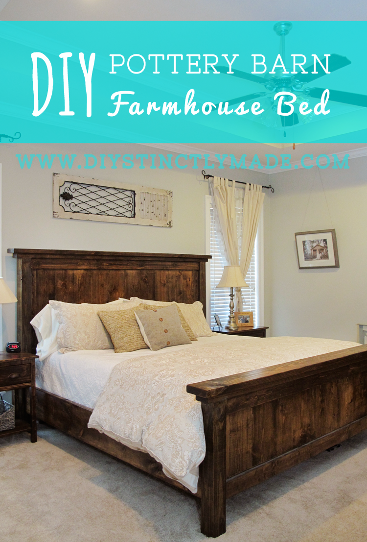 DIY Pottery Barn Farmhouse Bed – DIYstinctly Made